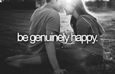 be genuinely happy.