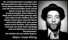 Was Marc-Uwe Kling sagt - Humor and funny stuff - Change Quotes Funny, Funny Quotes, Funny Humor, Funny Stuff, Baby Quotes, Me Quotes, Climate Change Quotes, Life Slogans, Future Quotes
