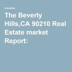The Beverly Hills,CA 90210 Real Estate market Report: a