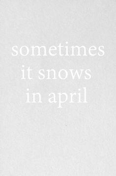 sometimes it snows in #april