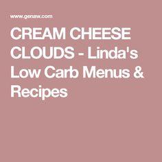 CREAM CHEESE CLOUDS - Linda's Low Carb Menus & Recipes Low Carb Menus, Low Carb Keto, Low Carb Recipes, Diabetic Recipes, Free Recipes, Medifast Recipes, Atkins Recipes, Vitamix Recipes, Bariatric Recipes