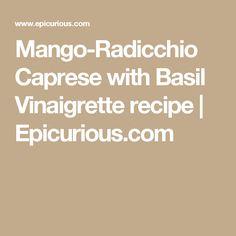 Mango-Radicchio Caprese with Basil Vinaigrette recipe | Epicurious.com