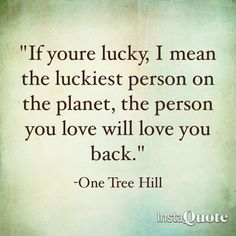 OTH, how i miss you but i watch your re-runs every chance i get!