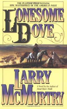 Amazon.com: Lonesome Dove (9780671683900): Larry McMurtry: Books This rings so true with what my grandpa told me.