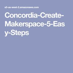 Concordia-Create-Makerspace-5-Easy-Steps Create, Easy