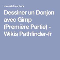 Dessiner un Donjon avec Gimp (Première Partie) - Wikis Pathfinder-fr