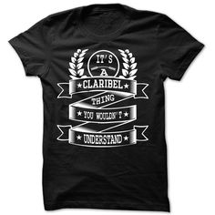 Its Claribel thing you wouldnt  ⃝ understand - Cool Name ∞ Shirt !!!If you are Claribel or loves one. Then this shirt is for you. Cheers !!!xxxClaribel Claribel