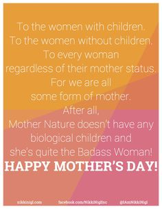 Thank you Julie Roberts for inspiring this post. Thank you for writing the second half.   Happy Mother's Day to ALL WOMEN!