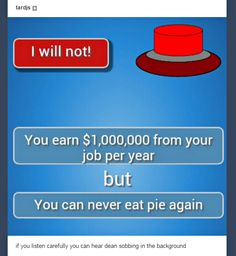 **FRANTICALLY HITS BUTTON** GIMME THE FUCKING MONEY AHDIDNSUSHWBBAKSDICUUD<<<<> I'm down with this I don't really like pie all that much so I wouldn't miss it