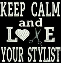 KEEP CALM and LOVE YOUR STYLIST Machine Embroidery Design