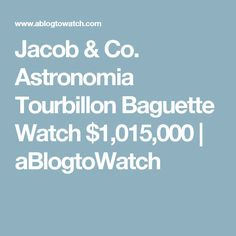 Jacob & Co. Astronomia Tourbillon Baguette Watch $1,015,000 | aBlogtoWatch