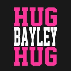 HUG BAYLEY HUG!  New Bayley / NXT inspired t-shirts available in store.   #WWE, #NXT, #Bayley, #HugLife, #ImaHugger, #prowrestling, #givedivasachance, #tshirts,