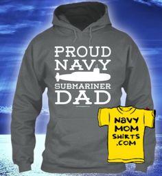 Navy Submariner Dad Shirts & Hoodies!  NavyMomShirts.com #Navy #Submarines #Submariners #NavyDad *Matching Mom Hoodie too!*