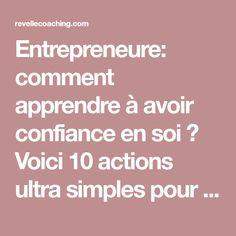 Entrepreneure: comment apprendre à avoir confiance en soi ? Voici 10 actions ultra simples pour retrouver confiance et s'épanouir dans son activité.