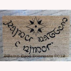 Elvish LOTR Hobbit Tolkien - Speak Friend and Enter- doormat small geek stuff by DamnGoodDoormats on Etsy https://www.etsy.com/listing/111908143/elvish-lotr-hobbit-tolkien-speak-friend