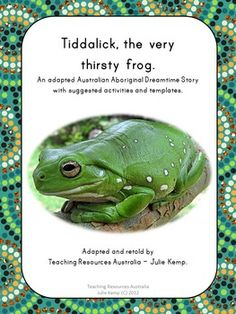 Tiddalick, the very thirsty frog is a well known Australian Aboriginal Dreamtime Story. This resource is a prefect way to include an Aboriginal perspective into your classroom for NAIDOC and Reconciliation week. Aboriginal Education, Indigenous Education, Aboriginal History, Aboriginal Culture, Eylf Learning Outcomes, Learning Stories, Naidoc Week Activities, Frog Activities, Harmony Day