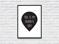 Wall Art Print This Is My Favorite Spot Black & White