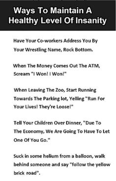 ways to maintain a healthy level of insanity