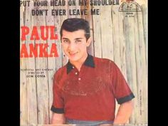 Fall of 1959 - teens and adults alike were loving Paul Anka's newest record - 'Put Your Head On My Shoulder.'