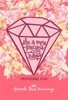 Encouraging Wednesdays … Proverbs 31:10 » French Press Mornings