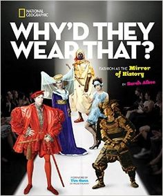 Why'd They Wear That?: Fashion as the Mirror of History: Amazon.co.uk: Timothy Gunn, Sarah Albee: Books