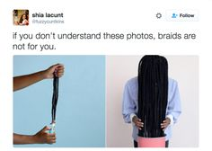 The two things you knew to do to keep your braids on point:   31 Hilarious Tweets Only Black People Will Understand