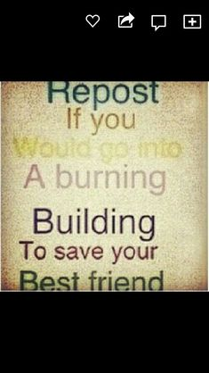 I would definitely do that my friends mean the world to me I honestly have no idea what I would do without them