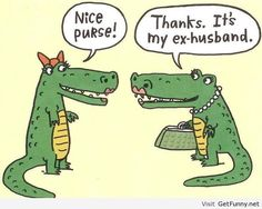 Shop Funny Ex Husband Alligator Purse Postcard created by Funny_Images. Cartoon Jokes, Funny Cartoons, Funny Comics, Funny Jokes, Hilarious, Mom Jokes, It's Funny, Funny Sayings, Hilarious Pictures