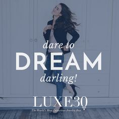 And work on something everyday that brings you closer to that dream! Cheering for you with love,Luxe30 team.  Don't forget to join the #Luxe30HolidayChallenge at http://luxe30.com/holiday #Dream #love #wish #engage #sharing #luxe30 #fabulous