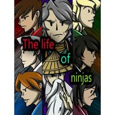 The life of ninjas