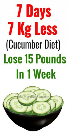 Follow the 7-day cucumber diet, which was claimed to help you lose up to 15 pounds (7 kg) in one week.