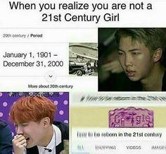 when u realize ur not a 21st century girl bc ur a 21st century boy:(((
