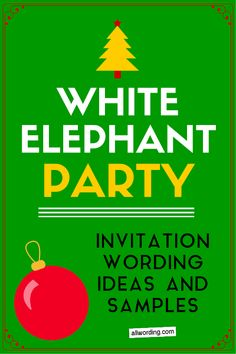 White Elephant party invitation wording ideas and samples