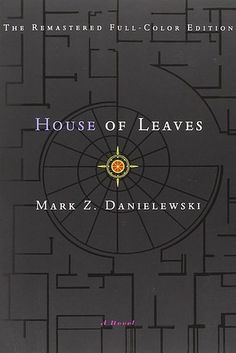 House of Leaves by Mark Z. Danielewski | 43 Books You Won't Be Able To Stop Talking About