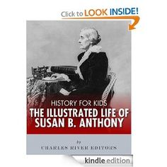 {Free today 5.31.2013} History for Kids: An Illustrated Biography of Susan B. Anthony for Children: Charles River Editors: Amazon.com: Kindle Store