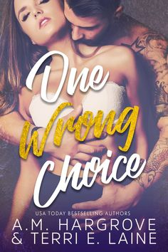 One Wrong Choice by A.M. Hargrove, Terri E Laine | Cruel & Beautiful, #3 | Release Date March 1st, 2017 | Genres: Contemporary Romance, Erotic Romance