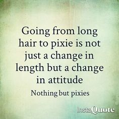 Absolutely. My whole attitude changed. After my divorce, I cut all my hair and felt like a new woman.