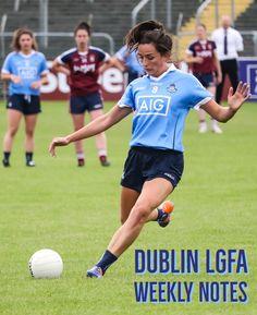 DUBLIN LGFA WEEKLY NOTES   We Are Dublin GAA Croke Park, Thing 1 Thing 2, Dublin, Notes, Football, Exercise, Running, Lady, Sports