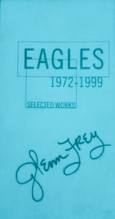 Eagles selected works. Glenn's autograph