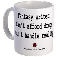 Being a fantasy writer is better than being on drugs. #fiction #fantasy #writer