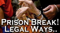 10 Crazy Ways to Legally Get out of Prison