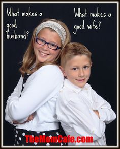 What Makes a Good Husband or Wife? I asked my kids for the answers and I'm impressed with what they said!