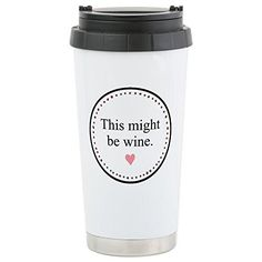 CafePress - This Might Be Wine Travel Mug - Stainless Ste... https://smile.amazon.com/dp/B00PYFLDUW/ref=cm_sw_r_pi_dp_x_Xe5.zbTAZJH47