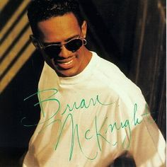 brian mcknight...greatcd...onelastcry still makes me teary eyed bc its so well written/done