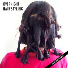OVERNIGHT HAIR STYLING TIPS