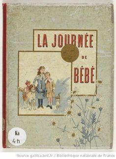 La Journée de Bébé : [estampe] / Illustrations de F. Bouisset, texte par M. Arnaud - 1885