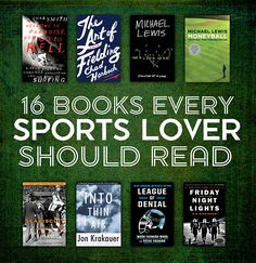 16 Books Every Sports Lover Should Read. Havent' read them allyet but working on it.