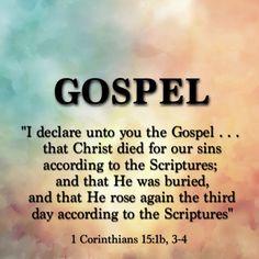 "1 Corinthians 15:1b, 3-4 tells us, ""I declare unto you the Gospel . . . that…"