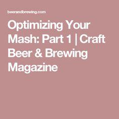 Optimizing Your Mash: Part 1 | Craft Beer & Brewing Magazine