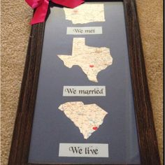 I made this for my sister as a wedding gift! She met her husband in Washington, married him in Texas, and they now live in South Carolina :)